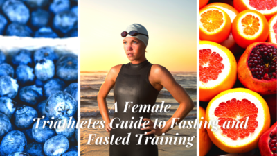 A Female Triathletes Guide to Fasting and Fasted Training / Karen Parnell